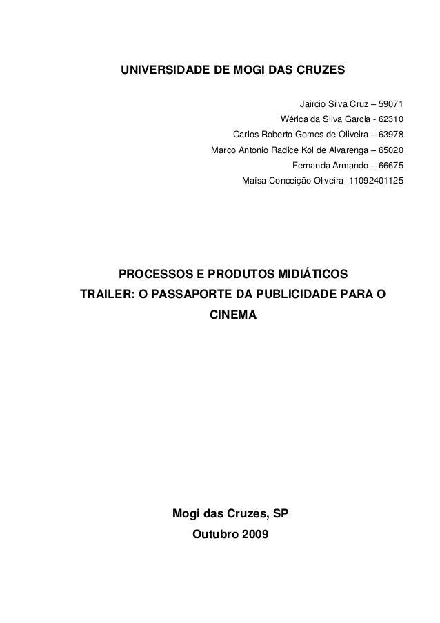 UNIVERSIDADE DE MOGI DAS CRUZES Jaircio Silva Cruz – 59071 Wérica da Silva Garcia - 62310 Carlos Roberto Gomes de Oliveira...