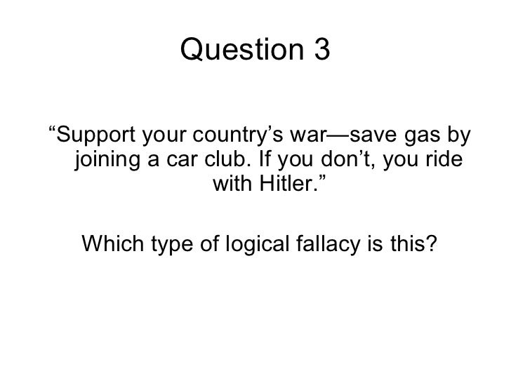 more fallacies quiz Logical fallacies lesson plan with a logical fallacies quiz there are websites entirely dedicated to logical fallacies that provide a much more extensive list.