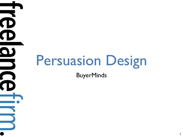 Persuasion Design <ul><li>BuyerMinds </li></ul>