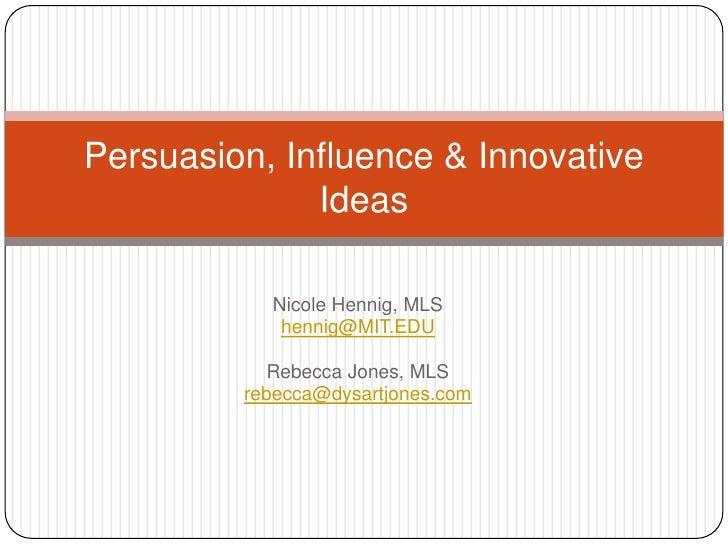 Persuasion, Influence & Innovative Ideas
