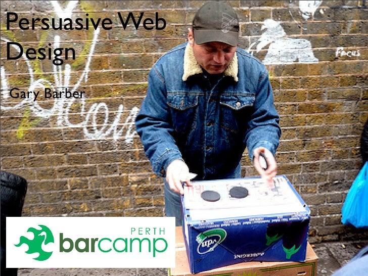 Persuasive Web Design Gary Barber