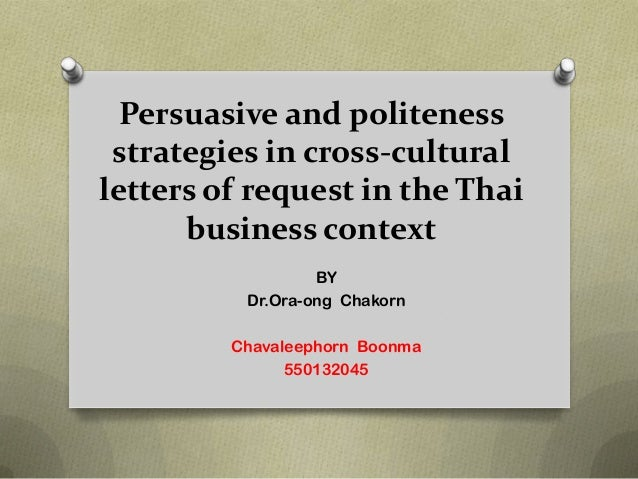 Persuasive and politeness strategies in cross-culturalletters of request in the Thai      business context                ...