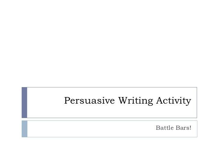 Persuasive Writing Activity Battle Bars!