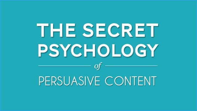 The secret psychology behind persuasive content