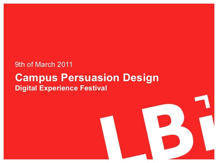 9th of March 2011Campus Persuasion DesignDigital Experience Festival