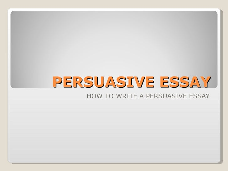 techniques to use when writing a persuasive essay