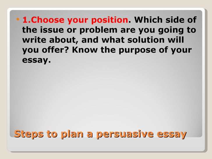 steps writing a persuasive essay You can write an essay in 5 steps, and we'll show you how, including topic ideas and examples how to write an essay in 5 steps how to write a persuasive essay.