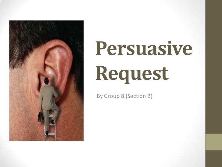 Persuasive request   management communication