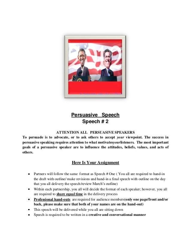 Persuasive Speech                                  Speech # 2                     ATTENTION ALL PERSUASIVE SPEAKERSTo pers...