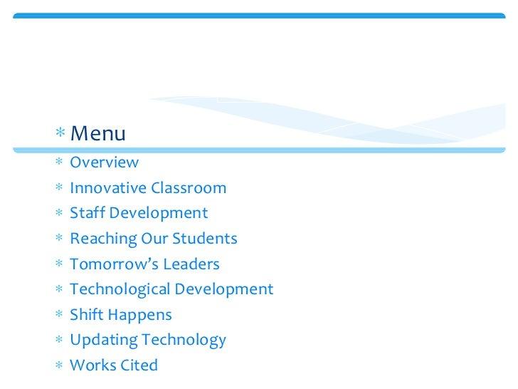 <ul><li>Menu </li></ul><ul><li>Overview </li></ul><ul><li>Innovative Classroom </li></ul><ul><li>Staff Development </li></...