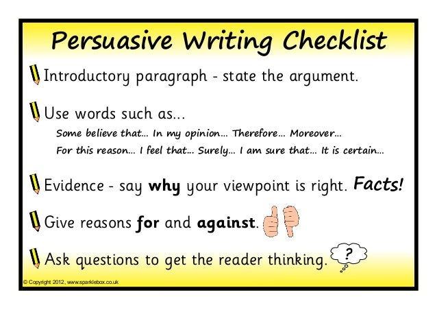checklist for writing a persuasive essay How to write persuasively and how to write a persuasive essay - learn what to include and how to convince your audience to agree with your point of view.