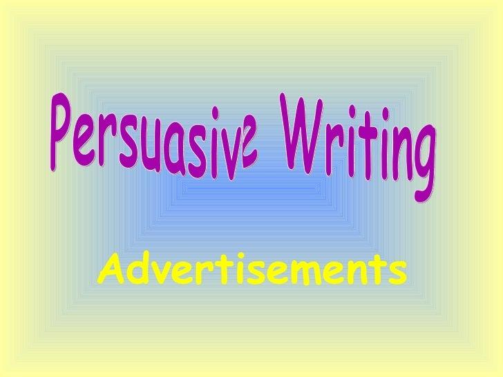 Advertisements Persuasive Writing