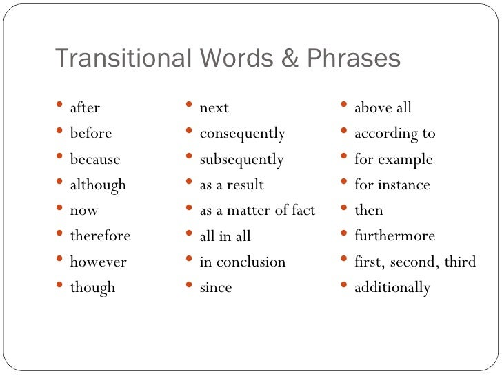 good transition words thesis Not all transitions are explicitly stated you can transition between the body of your paper and your conclusion by using similar words to those used in your thesis statement or in each subsection of your paper's body.
