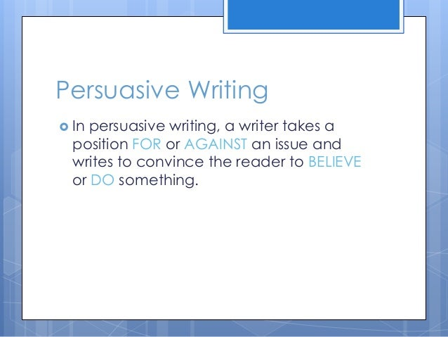 Persuasive Writing - PowerPoint PPT Presentation