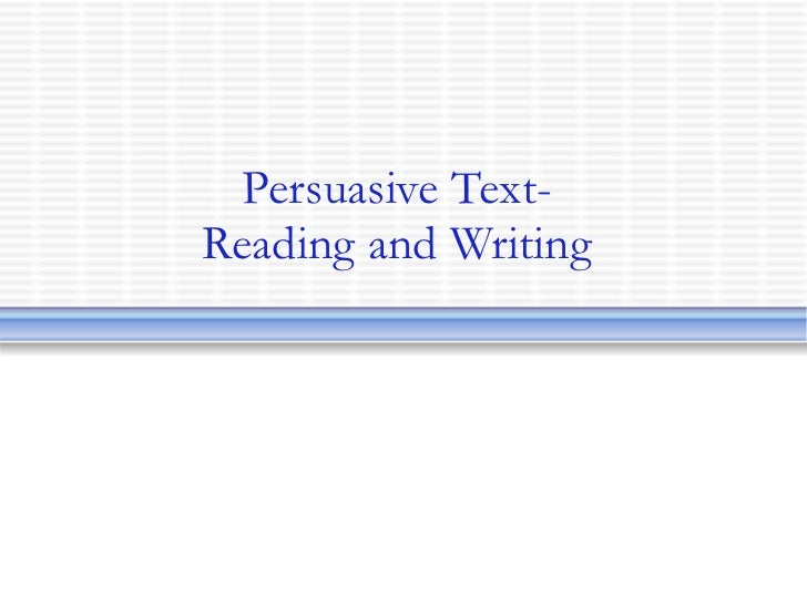 Persuasive Text- Reading and Writing