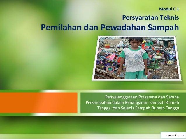 Persyaratan Teknis Pemilahan dan Pewadahan Sampah Penyelenggaraan Prasarana dan Sarana Persampahan dalam Penanganan Sampah...