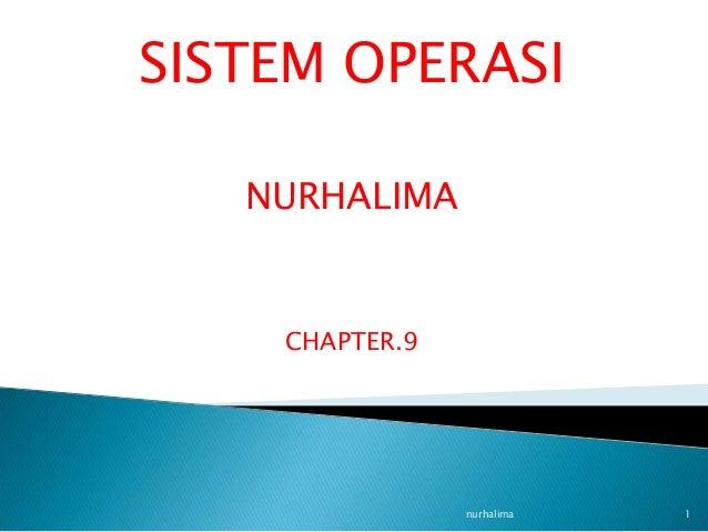 SISTEM OPERASI   NURHALIMA    CHAPTER.9                nurhalima   1