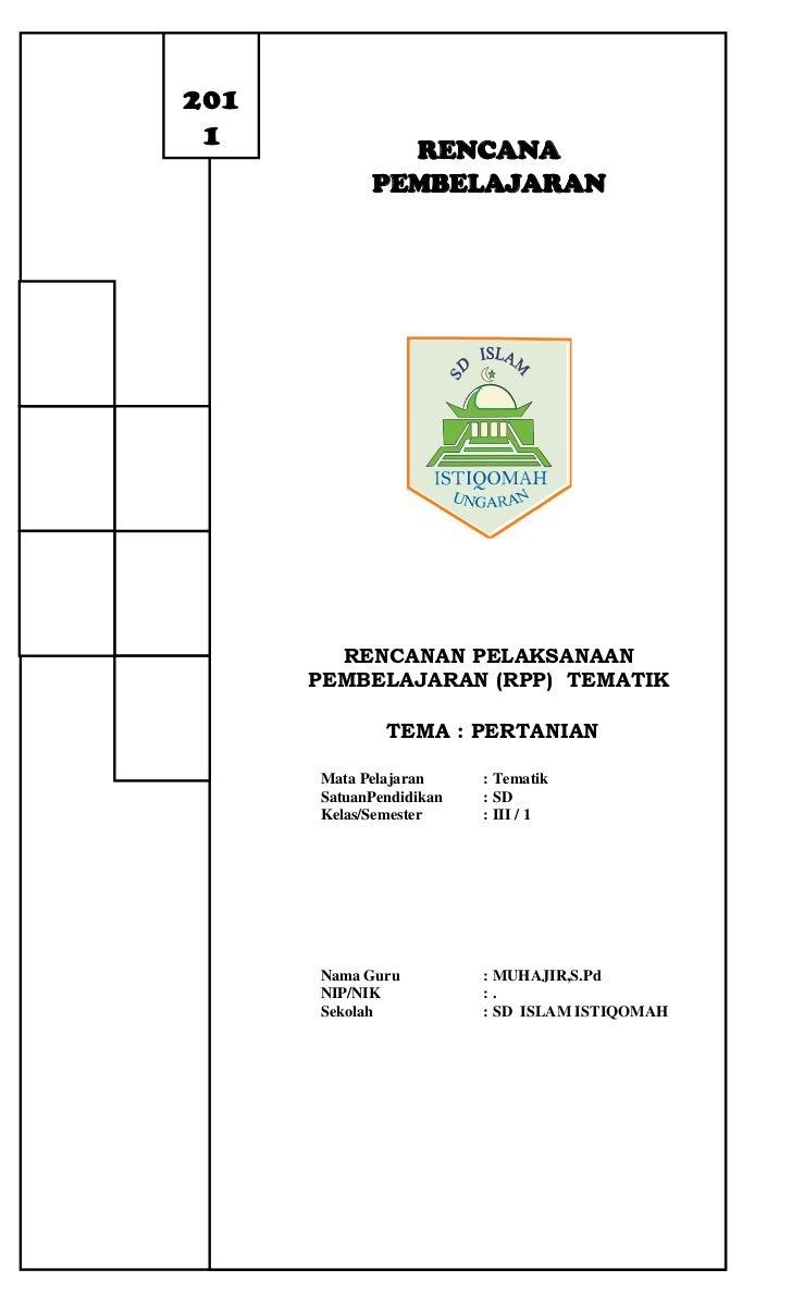 -723900-590550     2011     20111451610-386080RENCANA PEMBELAJARAN Rencanan Pelaksanaan Pembelajaran (RPP)  Tematik TEMA :...