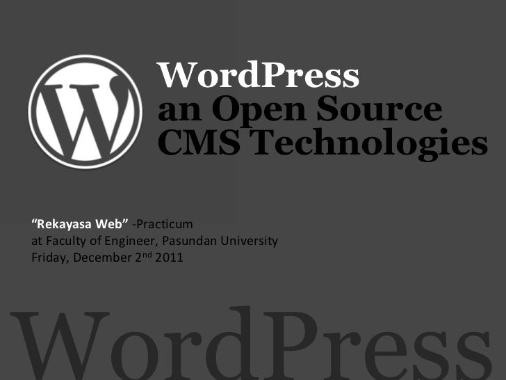 "WordPress                     an Open Source                     CMS Technologies""Rekayasa Web"" -Practicumat Faculty of En..."