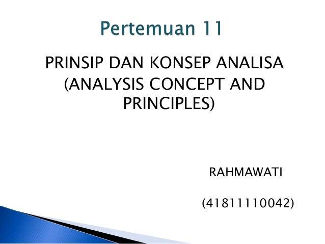 PRINSIP DAN KONSEP ANALISA (ANALYSIS CONCEPT AND PRINCIPLES)