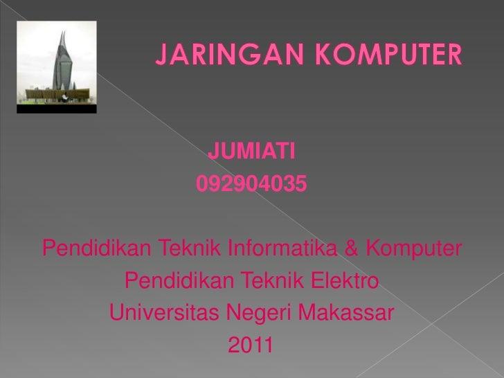 JUMIATI              092904035Pendidikan Teknik Informatika & Komputer        Pendidikan Teknik Elektro      Universitas N...