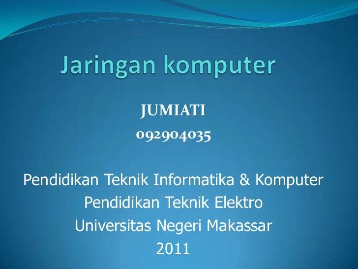 JUMIATI               092904035Pendidikan Teknik Informatika & Komputer        Pendidikan Teknik Elektro       Universitas...