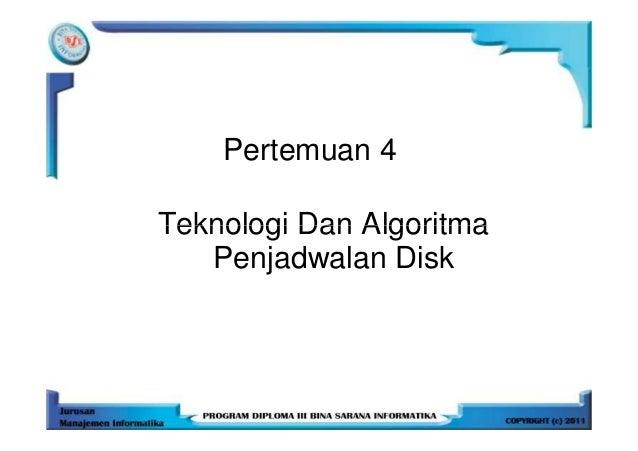 Pertemuan 4Teknologi Dan Algoritma   Penjadwalan Disk