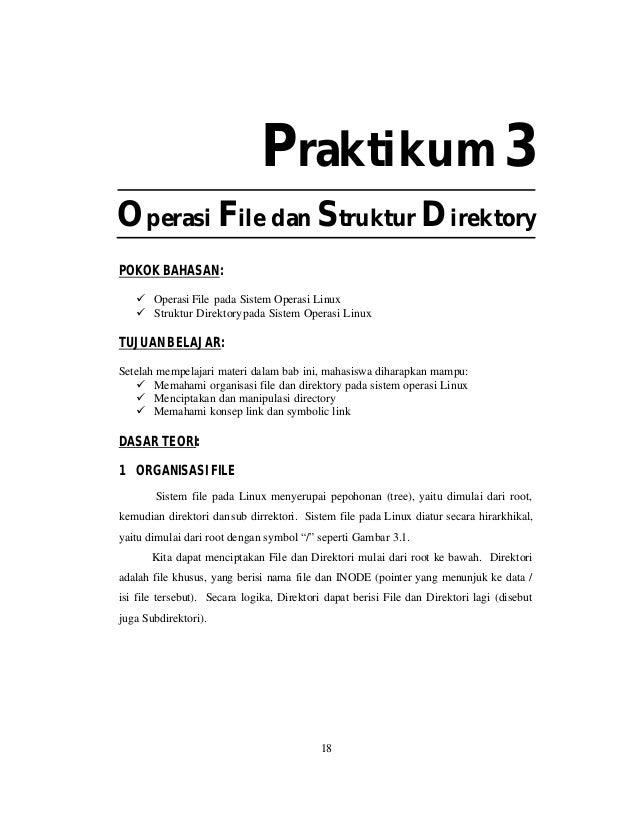 Praktikum 3 Operasi File dan Struktur Direktory POKOK BAHASAN: ü Operasi File pada Sistem Operasi Linux ü Struktur Direkto...