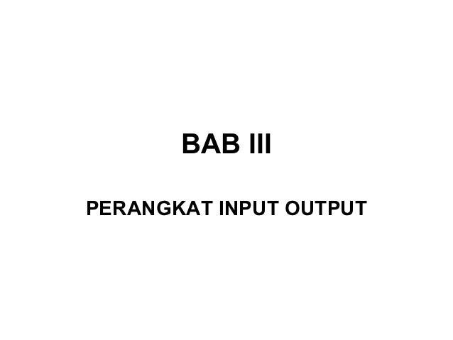 BAB IIIPERANGKAT INPUT OUTPUT