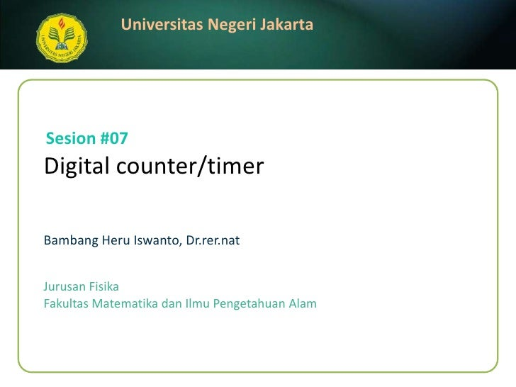 Digital counter/timer<br />BambangHeruIswanto, Dr.rer.nat<br />Sesion #07<br />JurusanFisika<br />FakultasMatematikadanIlm...