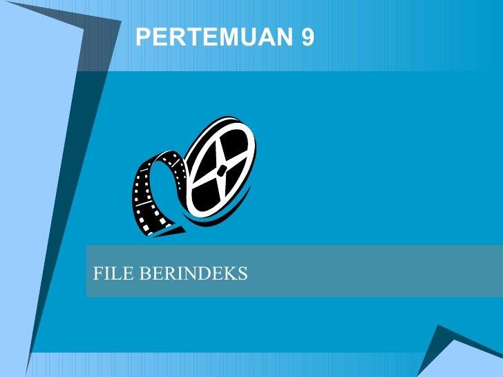 PERTEMUAN  9 FILE BERINDEKS