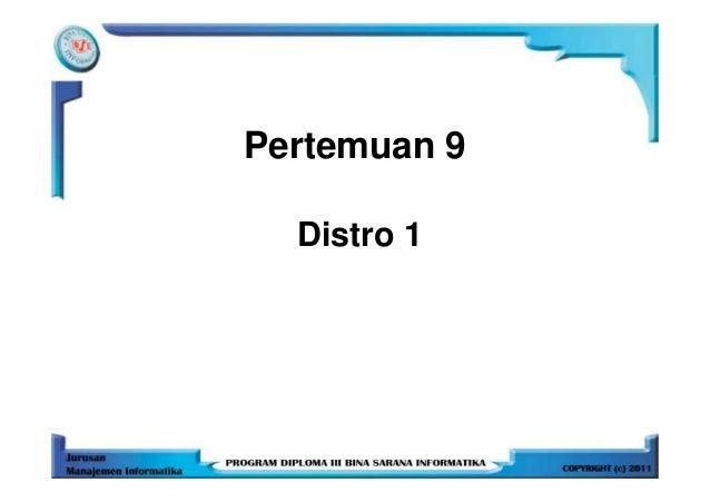 Pertemuan 9  Distro 1