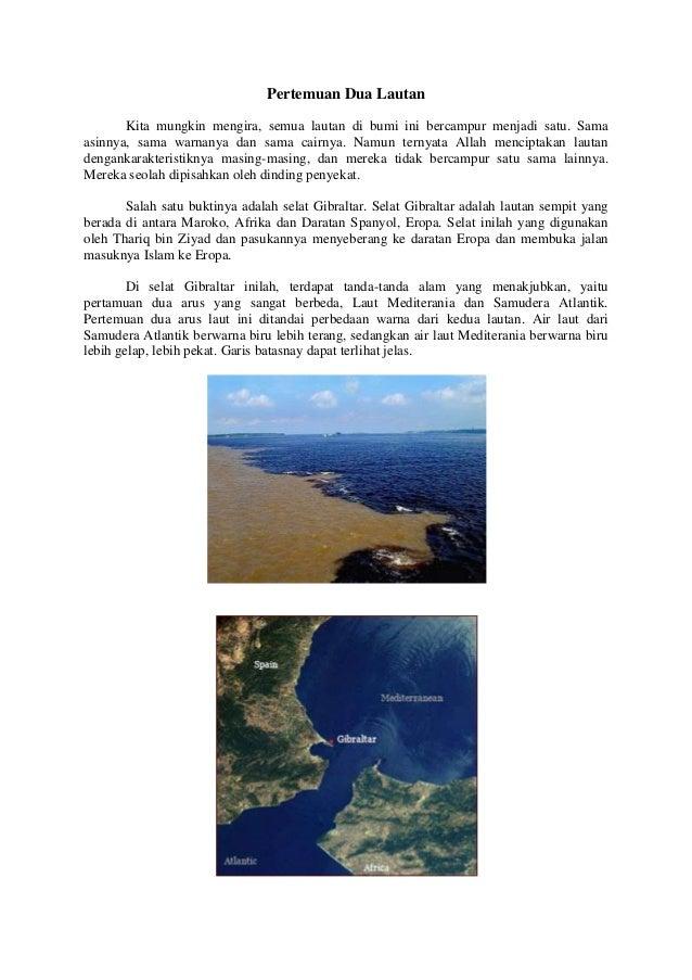 Pertemuan Dua Lautan       Kita mungkin mengira, semua lautan di bumi ini bercampur menjadi satu. Samaasinnya, sama warnan...
