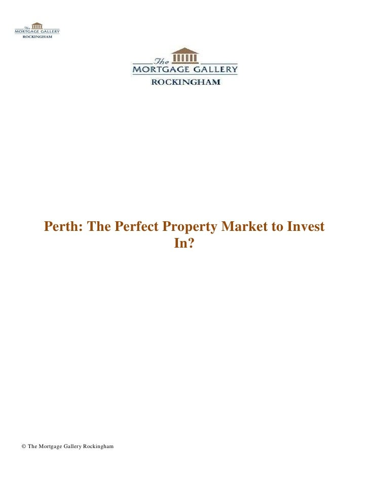 Perth: The Perfect Property Market to Invest                           In?© The Mortgage Gallery Rockingham