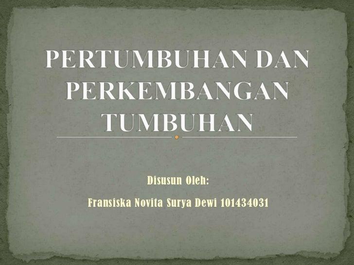 Disusun Oleh:Fransiska Novita Surya Dewi 101434031