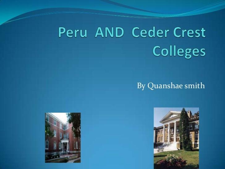 Peru  and  ceder crest quanshae