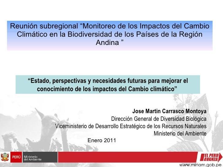 Estado, perspectivas y necesidades futuras para mejorar el conocimiento de los impactos del Cambio climático. José Martín Carrasco