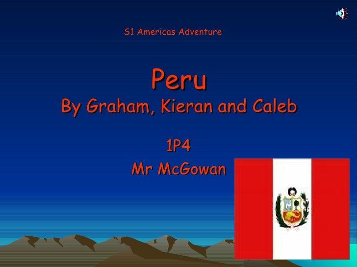 Peru By Graham, Kieran And Caleb
