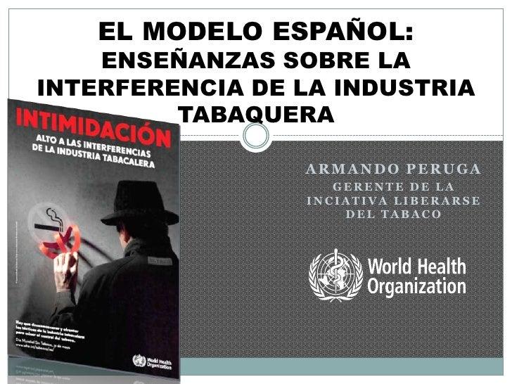 El modelo español: Enseñanzas sobre la interferencia de la industria tabaquera