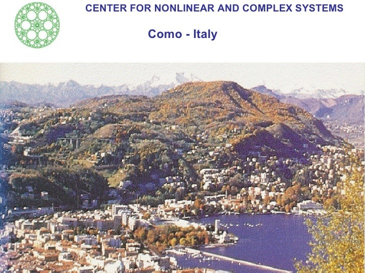 CENTER FOR NONLINEAR AND COMPLEX SYSTEMS Como - Italy The purpose of this talk is to understand the properties of the heat...
