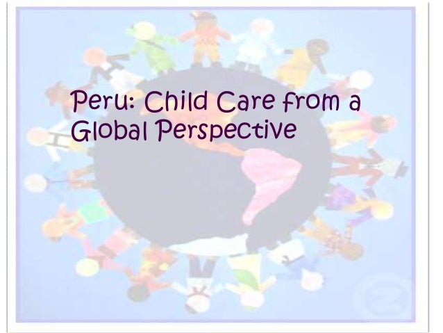 Peru: Child Care from aGlobal Perspective