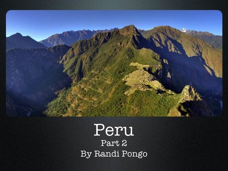 Peru Part 2 By Randi Pongo