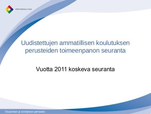 Osaamisen ja sivistyksen parhaaksiOsaamisen ja sivistyksen parhaaksi Uudistettujen ammatillisen koulutuksen perusteiden to...