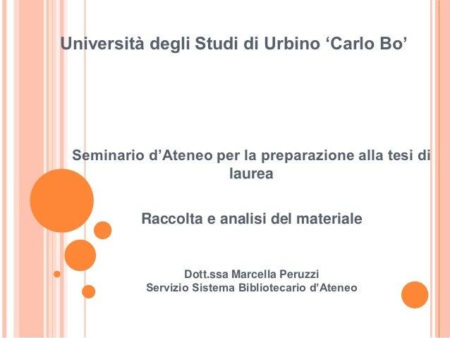Raccolta e analisi del materiale - Dott.ssa Marcella Peruzzi