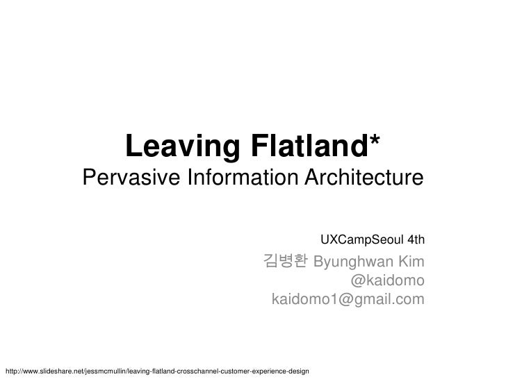 Leaving Flatland*                       Pervasive Information Architecture                                                ...