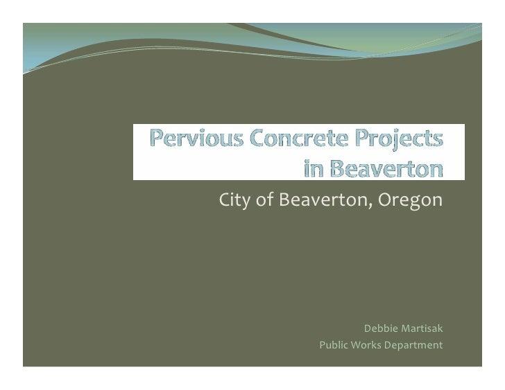 City of Beaverton, Oregon                         Debbie Martisak            Public Works Department