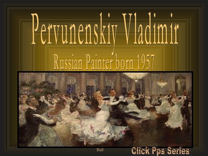 Pervunenskiy Vladimir Russian Painter Born1957