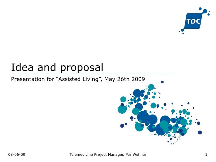 """Idea and proposal Presentation for """"Assisted Living"""", May 26th 2009"""