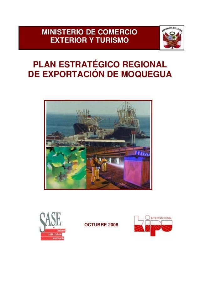 PLAN ESTRATÉGICO REGIONAL DE EXPORTACIÓN DE MOQUEGUA MINISTERIO DE COMERCIO EXTERIOR Y TURISMO OCTUBRE 2006