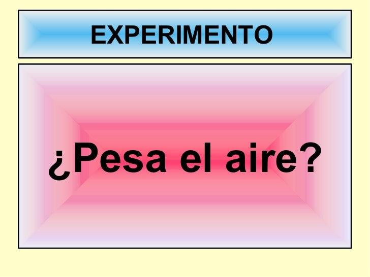 EXPERIMENTO  ¿Pesa el aire?
